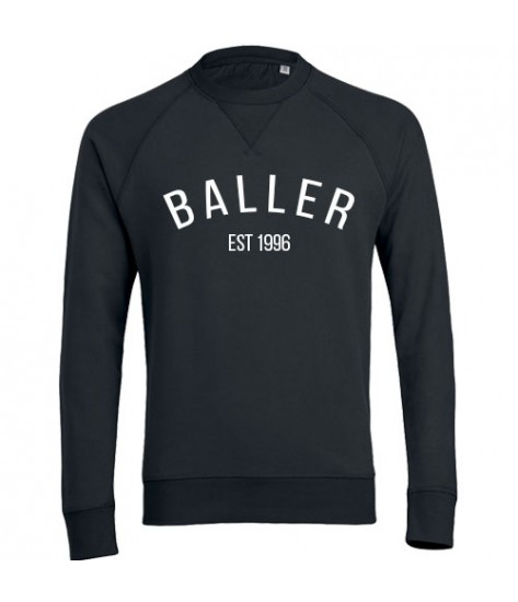 "I AM A ""BALLER"" SWEATSHIRT"